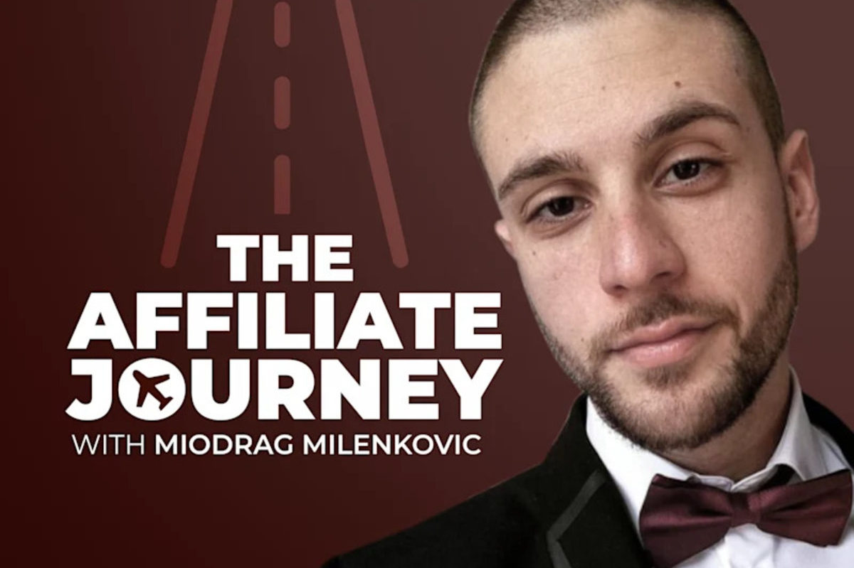 Affiliate Journey With Miodrag Milenkovic
